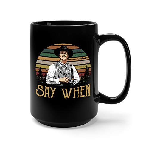 Say When Ceramic Coffee Mug Tea Cup (15oz, Black)]()