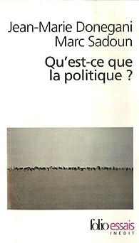 Qu'est-ce que la politique ? par Jean-Marie Donegani
