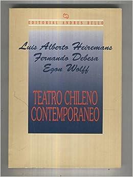 Andres Bello: Teatro Chileno contemporaneo: El tony chico, el arbol pepe,: Amazon.es: Luis Alberto Heiremans- Fernando Debesa-Egon Wolff: Libros