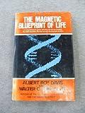 The Magnetic Blueprint of Life, Albert R. Davis and Walter C. Rawls, 0682492159