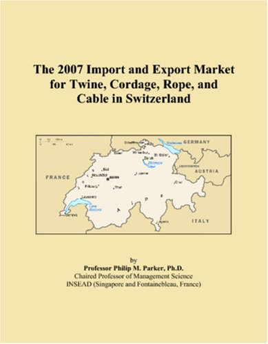 The 2007 Import and Export Market for Twine, Cordage, Rope, and Cable in Switzerland
