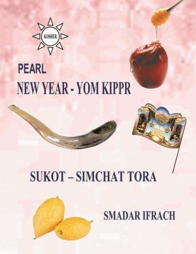 pearl for holidays - New Year - Yom Kippur Sukot - Simchat Torah: English by smadar ifrach