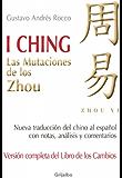 I Ching (Versión completa del libro de los cambios): Las mutaciones de los Zhou