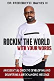Rockin' the World with Your Words: An Essential Guide to Developing and Delivering a Life Changing Message