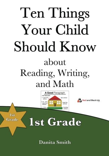Ten Things Your Child Should Know: 1st Grade