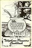 The Pioneer Kettle (Arkansas Telephone Pioneers Cookbook)