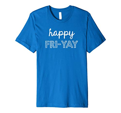 Happy Fri-YAY - Funny Teacher Shirt - WeAreTeachers