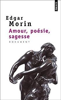 Amour, poésie, sagesse par Morin
