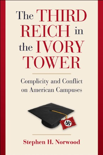 The Third Reich in the Ivory Tower: Complicity and Conflict on American (Peanut Tower)