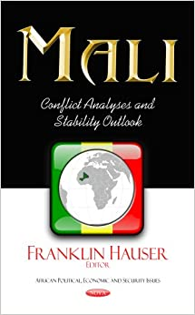 MALI CONFLICT ANALYSES AND STABILITY O (African Political, Economic, and Security Issues)