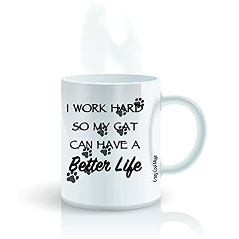 Funny Animal Pet Coffee Mug by Crazy Cool Mugs | I Work Hard So My Cat Can Have A Better Life, 11 Ounce - Animal Handle Mug