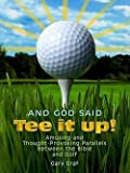 img - for Gary Graf: : Amusing and Thought-Provoking Parallels Between the Bible and Golf (Paperback); 2009 Edition book / textbook / text book