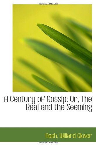Download A Century of Gossip: Or, The Real and the Seeming PDF