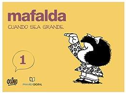 Amazon.com: MAFALDA: CUANDO SEA GRANDE (Spanish Edition
