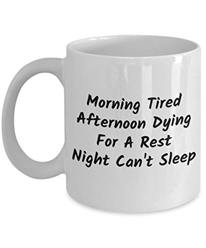 Insomnia Coffee Mug, Best Funny Unique Insomniac Person Tea Cup Perfect Gift Idea For Men Women - Morning Tired Afternoon Dying Night Can't Sleep ()