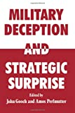 Military Deception and Strategic Surprise!, , 0714632023