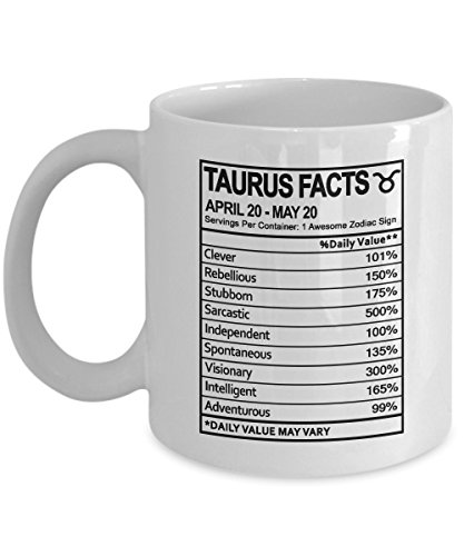 - Taurus Nutritional Facts Mug - Zodiac Gift for Men Women or Friends - Funny Birthday Gag Gifts for Taurus - Gift Coffee Tea Cup White 11 Ounce Ceramic