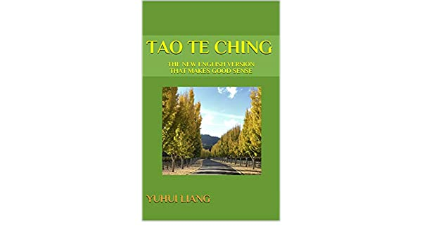 The New English Version That Makes Good Sense Tao Te Ching