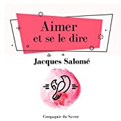 Aimer et se le dire (Collection Jacques Salomé) | Jacques Salomé