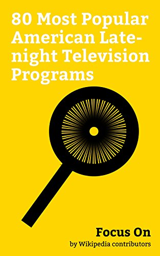 Focus On: 80 Most Popular American Late-night Television Programs: Last Week Tonight with John Oliver, The Daily Show, The Tonight Show, The Late Late ... (talk show), The Tonight Show Starrin... (Last Week Tonight With John Oliver Tv Show)