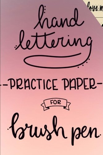 Hand Lettering Practice Paper: Brush Pen, Calligraphy & Script Writing Lined Practice Pages, 100 pages / 6x9 inch notebook (Pink Ombre) (Volume 1)