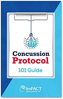 Concussion Protocol 101 Pocket Guide: For Team Physicians, Athletic Trainers, Healthcare Providers, and Rehab Professionals