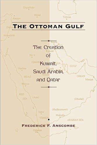 The Ottoman Gulf: The Creation of Kuwait, Saudia Arabia, and Qatar