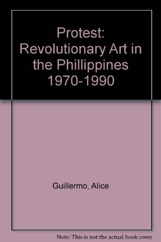 Protest: Revolutionary Art in the Philippines, 1970-1990