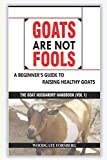 GOATS ARE NOT FOOLS: A Beginner's Guide to