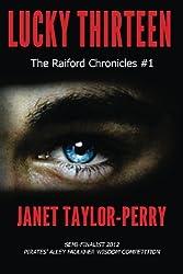 Lucky Thirteen (The Raiford Chronicles) (Volume 1)