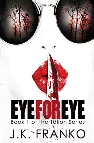 Eye for Eye: A heart-pounding edge-of-your-seat crime thriller with jawdropping twists (Talion Book 1)