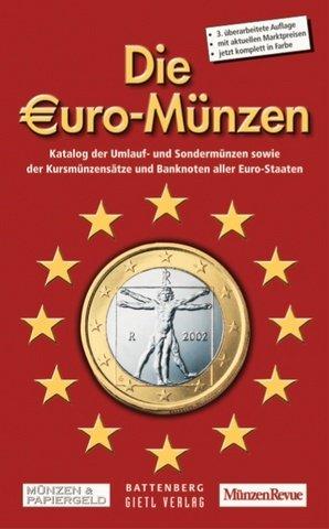 Die Euro-Münzen. Katalog der Umlauf- und Sondermünzen sowie der Kursmünzensätze und Banknoten aller Euro-Staaten