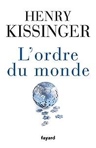 L'ordre du monde par Henry Kissinger