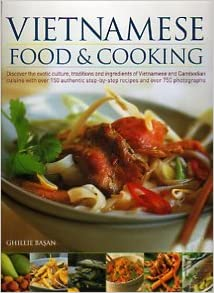 Vietnamese Food & Cooking: Discover the exotic culture,