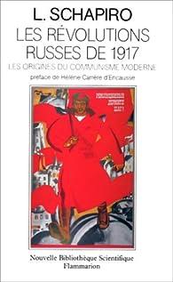 Les Révolutions russes de 1917 : Les origines du communisme moderne par Léonard Schapiro