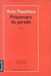 Prisonniers du paradis : roman, Paasilinna, Arto