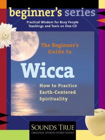 The Beginner's Guide to Wicca: How to Practice Earth-Centered Spirituality (Beginner's (Audio))