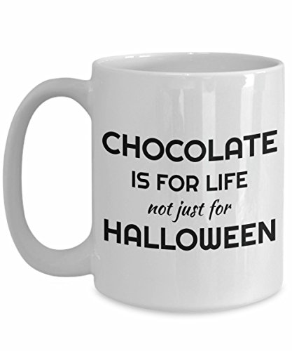 Halloween Mug Chocolate is For Life Not Just for Funny Ceramic Coffee Cup Gift for Adult and Children -