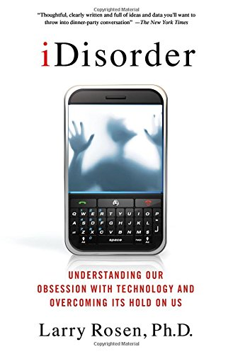 iDisorder: Understanding Our Obsession with Technology and Overcoming Its Hold on Us pdf epub