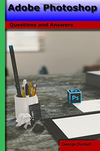 Adobe Photoshop: Questions and Answers