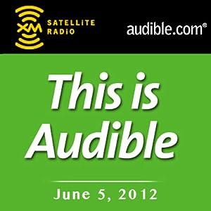 This Is Audible, June 05, 2012 Radio/TV Program