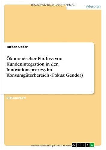 Ökonomischer Einfluss von Kundenintegration in den Innovationsprozess im Konsumgüterbereich (Fokus: Gender)