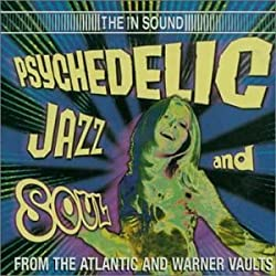 Psychedelic Jazz & Soul From the Atlantic and Warner Vaults