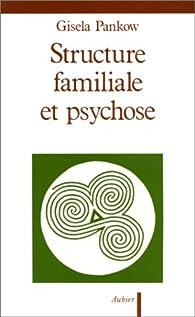 Structure familiale et psychose par Gisela Pankow