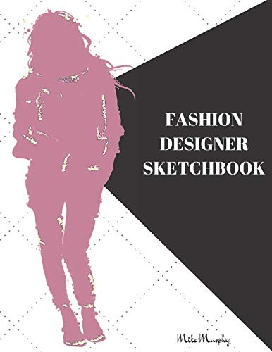 Fashion Designer Sketchbook: Easily Sketch Your Fashion Design with Large Women Figure Template in different poses (Fashionistas)