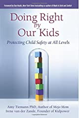 Doing Right by Our Kids: Protecting Child Safety at All Levels Paperback