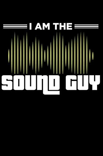 (I am the Sound Guy: Lined Page Notebook for Audio Technicians, Sound Engineers)