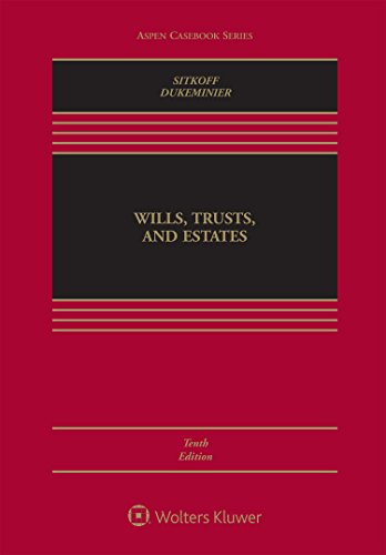 Wills, Trusts, and Estates [Connected Casebook] (Aspen Casebook)