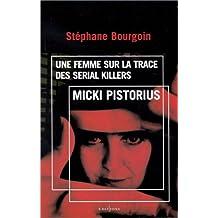 MICKI PISTORIUS : UNE FEMME SUR LA TRACE DES...