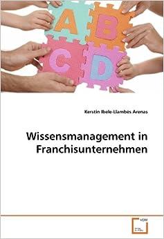 Wissensmanagement in Franchisunternehmen